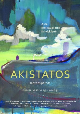 """Astos Kulikauskaitės-Krivickienės personalinė tapybos paroda """"Akistatos"""""""